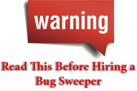 Read This Before Hiring a Bug Sweeper